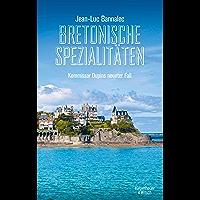 Bretonische Spezialitäten: Kommissar Dupins neunter Fall (Kommissar Dupin ermittelt 9) (German Edition)