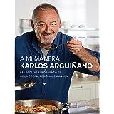 A mi manera : las recetas fundamentales de la cocina regional española