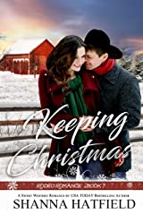 Keeping Christmas: Sweet Western Romance (Rodeo Romance Book 7) Kindle Edition