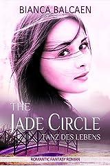 The Jade Circle - Tanz des Lebens (Band 1) Kindle Ausgabe