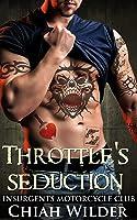 Throttle's Seduction: Insurgents Motorcycle Club (Insurgents MC Romance Book 7) (English Edition)