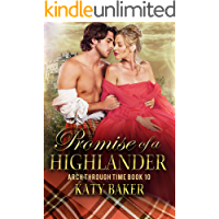 Promise of a Highlander: A Scottish Time Travel Romance (Arch Through Time Book 10) (English Edition)