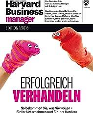 Harvard Business Manager Edition 1/2018: Erfolgreich verhandeln