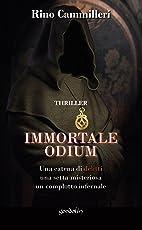 Immortale Odium: Una catena di delitti, una setta misteriosa, un complotto infernale