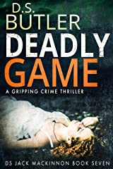 Deadly Game (DS Jack Mackinnon Crime Series Book 7) Kindle Edition