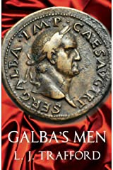 Galba's Men: The Four Emperors Series: Book II Kindle Edition