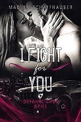 I fight for you: Gefährliches Spiel Kindle Ausgabe