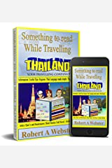 Something to Read While Travelling - THAILAND: Your Travelling Companion Kindle Edition