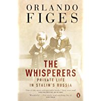 The Whisperers: Private Life in Stalin's Russia (English Edition)
