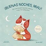 Buenas noches, Miau: Un cuento para ayudar a dormir a los más pequeños (Emociones, valores y hábitos)