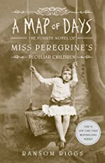 A Map of Days (Miss Peregrine's Peculiar Children, Band 4)