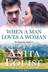 When a Man Loves a Woman: Michael & Analese (The Adlers Book 3) Kindle Edition