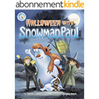 Halloween with Snowman Paul (halloween rhyming picture book for kids and children ages 3-5; preschool, toddlers, babies…