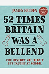 52 Times Britain was a Bellend: The History You Didn't Get Taught At School Hardcover