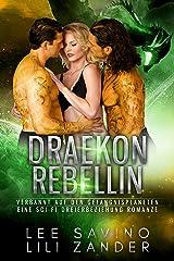 Draekon Rebellin: Verbannt auf den Gefängnisplaneten: Eine Sci-Fi Dreierbeziehung Romanze (Drachen im Exil 7) Kindle Ausgabe