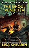 The Ghoul Vendetta (A SPI Files Novel Book 4) (English Edition)