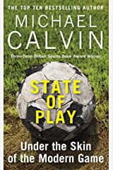 State of Play: Under the Skin of the Modern Game Kindle Edition