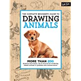 The Complete Beginner's Guide to Drawing Animals: More than 200 drawing techniques, tips & lessons for rendering lifelike ani