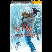 Un Voeu pour Noël (Romances de Noël t. 2)
