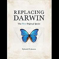 Replacing Darwin: The New Origin of Species (English Edition)