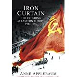 Iron Curtain: The Crushing of Eastern Europe 1944-56 (English Edition)