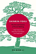 Shinrin-Yoku: The Art and Science of Forest Bathing