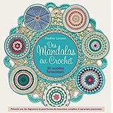 Mandalas au crochet: 30 modèles fantastiques