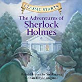 The Adventures of Sherlock Holmes (Classic Starts)