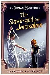 The Slave-girl from Jerusalem: Book 13 (The Roman Mysteries) Mass Market Paperback