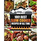 1001 Best Slow Cooker Recipes of All Time
