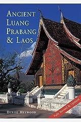 Ancient Luang Prabang & Laos Paperback