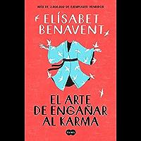 El arte de engañar al karma (Spanish Edition)