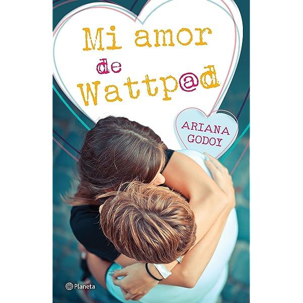 Mi amor de Wattpad eBook: Godoy, Ariana: Amazon.es: Tienda Kindle