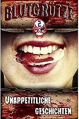 Blutgrütze 2: Unappetitliche Geschichten Kindle Ausgabe