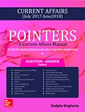 Pointers - A Current Affairs Manual (Question - Answer Pattern): For PCS/SSC/Banking/Railway/Other Examinations