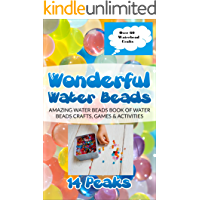 Kids Water Beads Crafts Games and Activities: Discover hours of artistic fun with water beads for kids