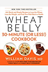 Wheat Belly 30-Minute (or Less!) Cookbook: 200 Quick and Simple Recipes to Lose the Wheat, Lose the Weight, and Find Your Path Back to Health (English Edition) Formato Kindle