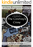 The Cowboy's Crime: A Clara Fitzgerald Mystery (The Clara Fitzgerald Mysteries Book 18)