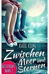 Affections 2: Zwischen Meer und Sternen: Liebesroman Broschiert