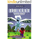 The Cult: Part Three (An Unofficial Minecraft Book for Kids Ages 9 - 12 (Preteen)