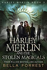 Harley Merlin 3: Harley Merlin and the Stolen Magicals Kindle Edition