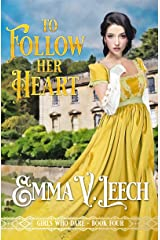 To Follow her Heart (Girls Who Dare Book 4) Kindle Edition