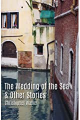 The Wedding of the Sea and Other Stories Kindle Edition