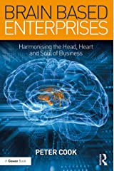 Brain Based Enterprises: Harmonising the Head, Heart and Soul of Business Kindle Edition