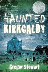 Haunted Kirkcaldy Kindle Edition