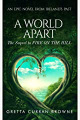 A WORLD APART: An Epic and Biographical Novel From Ireland's Past (The Liberty Trilogy Book 3) Kindle Edition