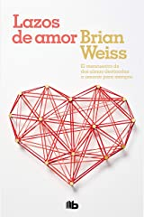 Lazos de Amor / Only Love Is Real Paperback