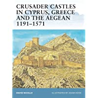 Crusader Castles in Cyprus, Greece and the Aegean 1191-1571: 59 (Fortress)