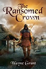 The Ransomed Crown (The Saga of Roland Inness Book 4) Kindle Edition