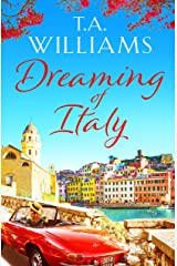 Dreaming of Italy: A stunning and heartwarming holiday romance Kindle Edition